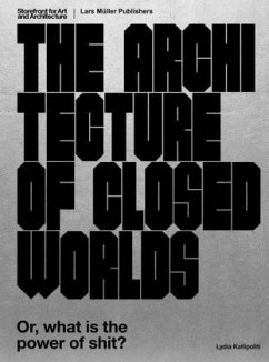 The Architecture of Closed Worlds - Kallipoliti, Lydia