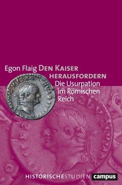 Den Kaiser herausfordern - Flaig, Egon