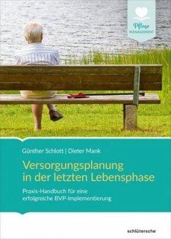 Versorgungsplanung in der letzten Lebensphase - Schlott, Günther; Mank, Dieter