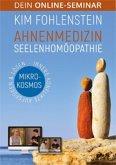 Ahnenmedizin Seelenhomöopathie - Mikrokosmos - Dein Online-Seminar