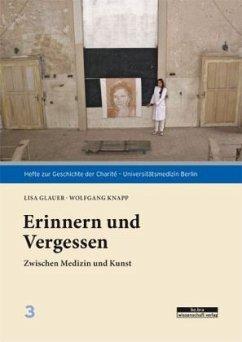 Erinnern und Vergessen - Glauer, Lisa; Knapp, Wolfgang