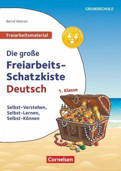 Deutsch Klasse 1 - Die große Freiarbeits-Schatzkiste - Wehren, Bernd