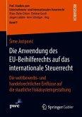 Die Anwendung des EU-Beihilferechts auf das internationale Steuerrecht