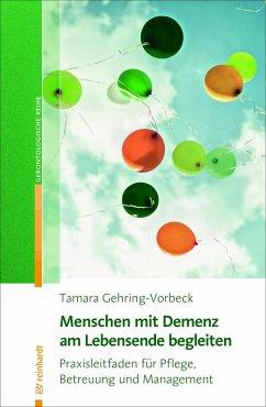 Menschen mit Demenz am Lebensende begleiten - Gehring-Vorbeck, Tamara