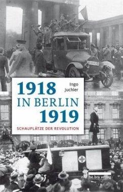 1918/19 in Berlin - Juchler, Ingo