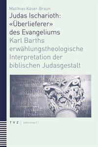 Judas Ischarioth: «Überlieferer» des Evangeliums