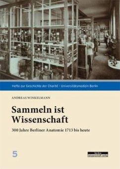 Sezieren und Sammeln - Winkelmann, Andreas