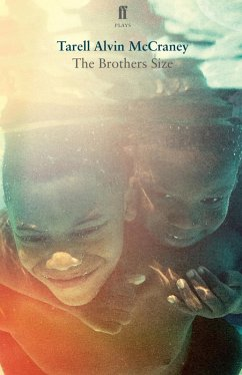 The Brothers Size (eBook, ePUB) - McCraney, Tarell Alvin