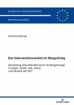 Das Interventionsverbot im Bürgerkrieg - Nowak, Christina