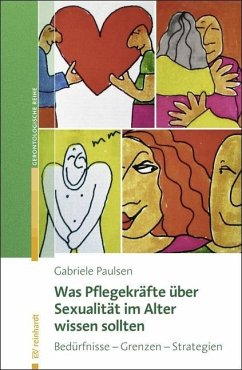 Was Pflegekräfte über Sexualität im Alter wissen sollten - Paulsen, Gabriele; de Vries, Nina