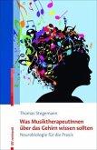 Was MusiktherapeutInnen über das Gehirn wissen sollten