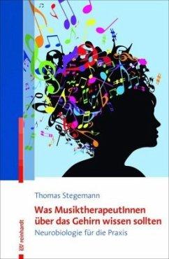 Was MusiktherapeutInnen über das Gehirn wissen sollten - Stegemann, Thomas