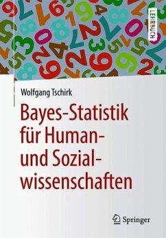 Bayes-Statistik für Human- und Sozialwissenschaften - Tschirk, Wolfgang