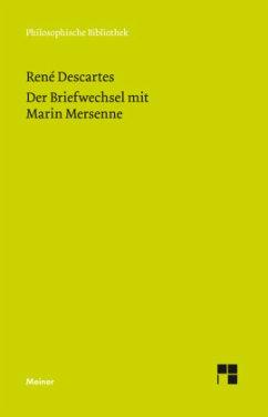 Der Briefwechsel mit Marin Mersenne - Descartes, René