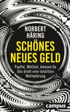 Schönes neues Geld - Häring, Norbert