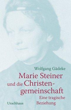 Marie Steiner und die Christengemeinschaft - Gädeke, Wolfgang
