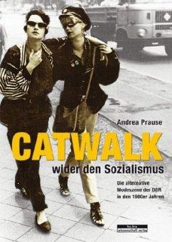 Catwalk wider den Sozialismus - Prause, Andrea
