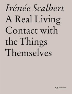 Real Living Contact with the Things Themselves - Scalbert, Irénée
