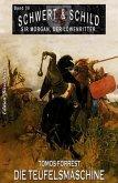 Schwert und Schild - Sir Morgan, der Löwenritter Band 30: Die Teufelsmaschine (eBook, ePUB)