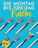 Die Montag-bis-Freitag-Küche (Mängelexemplar)