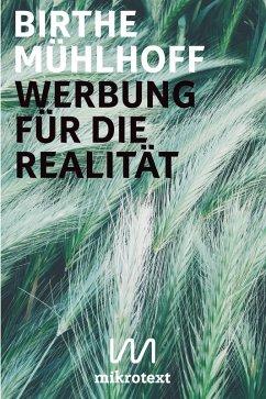 Werbung für die Realität (eBook, ePUB) - Mühlhoff, Birthe