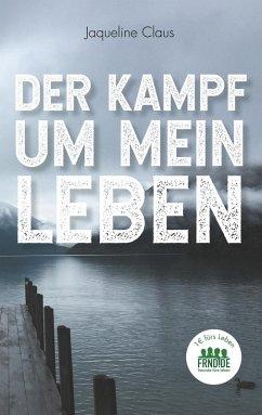 Der Kampf um mein Leben (eBook, ePUB)