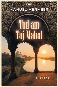 Tod am Taj Mahal (eBook, ePUB) - Vermeer, Manuel