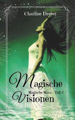 Magische Visionen (eBook, ePUB) - Dreyer, Charline