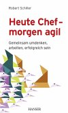 Heute Chef - morgen agil (eBook, ePUB)