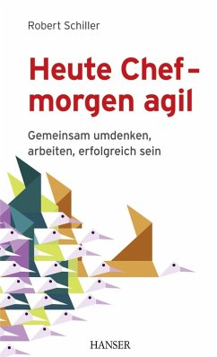 Heute Chef - morgen agil (eBook, ePUB) - Schiller, Robert