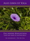 Das innere Bewusstsein und wie man es entwickelt (eBook, ePUB)