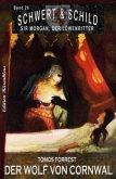 Schwert und Schild - Sir Morgan, der Löwenritter Band 26: Der Wolf von Cornwall (eBook, ePUB)