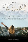 From Overwhelmed to in Control: Break the Constant Cycle of Stress and Live a Happier, Healthier, More Productive Life. (eBook, ePUB)