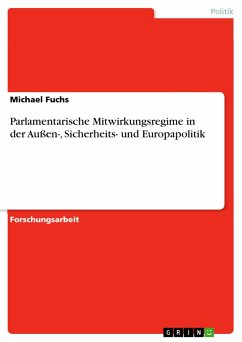 Parlamentarische Mitwirkungsregime in der Außen-, Sicherheits- und Europapolitik