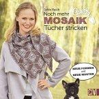 CraSy Mosaik - Noch mehr Tücher stricken