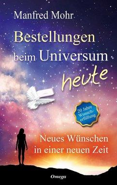 Bestellungen beim Universum heute - Mohr, Manfred