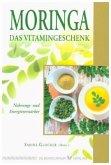 Moringa - Das Vitamingeschenk