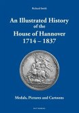 An Illustrated History of the House of Hannover 1714 - 1837
