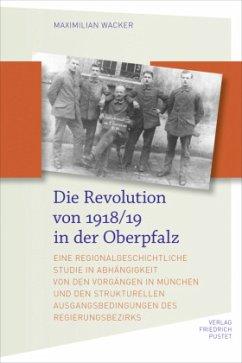 Die Revolution von 1918/19 in der Oberpfalz