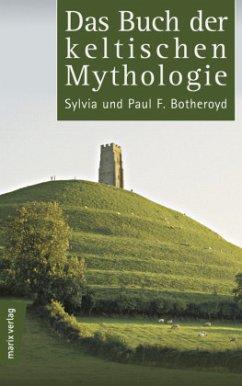Das Buch der keltischen Mythologie - Botheroyd, Sylvia; Botheroyd, Paul F.