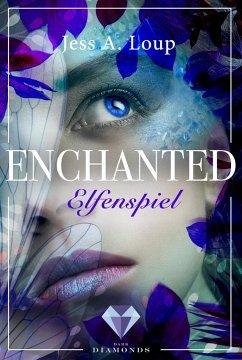Elfenspiel / Enchanted Bd.1 - Loup, Jess A.