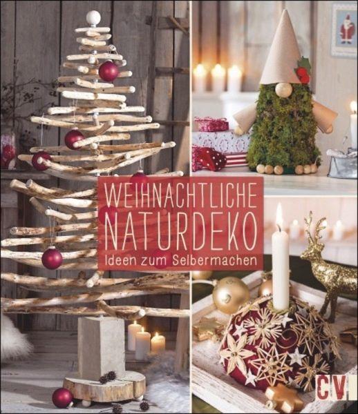 natur deko zauberhafte ideen selbst gemacht, weihnachtliche naturdeko - buch - bücher.de, Design ideen
