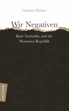 Wir Negativen - Rüther, Günther