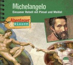 Abenteuer & Wissen: Michelangelo, 1 Audio-CD - Pfitzner, Sandra