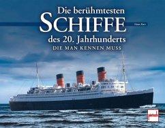 Die berühmtesten Schiffe des 20. Jahrhunderts - Karr, Hans