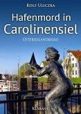 Hafenmord in Carolinensiel. Ostfrieslandkrimi