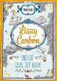 Lizzy Carbon und die Qual der Wahl / Lizzy Carbon Bd.3