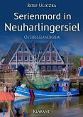 Serienmord in Neuharlingersiel / Kommissare Bert Linnig und Nina Jürgens ermitteln Bd.2