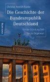 Die Geschichte der Bundesrepublik Deutschland