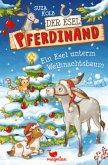 Ein Esel unterm Weihnachtsbaum / Der Esel Pferdinand Bd.5